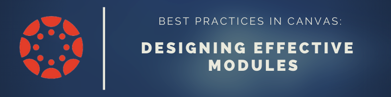 Best Practices in Canvas: Designing Effective Modules